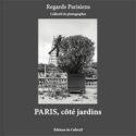 Paris, côté jardins – par le Collectif